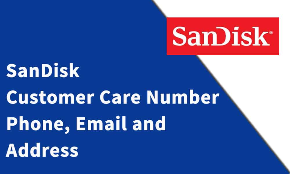 SanDisk Customer Care Number, Phone, Email and Address