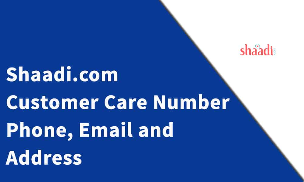 Shaadi.Com Customer Care Number, Phone, Email and Address