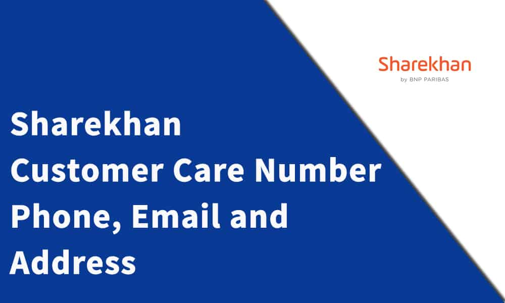 Sharekhan Customer Care Number, Phone, Email and Address