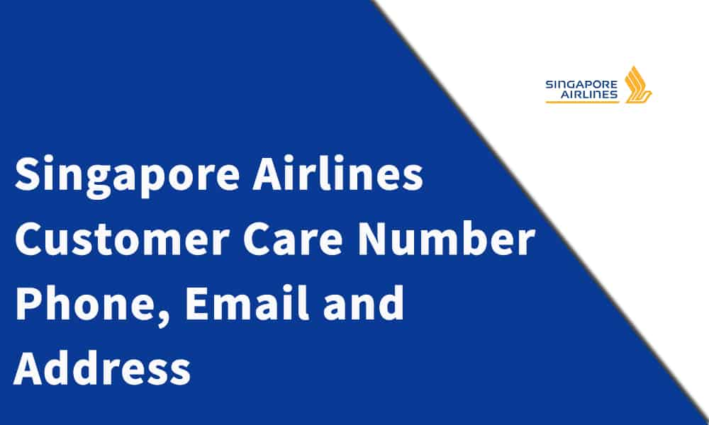 Singapore Airlines Customer Care Number, Phone, Email and Address