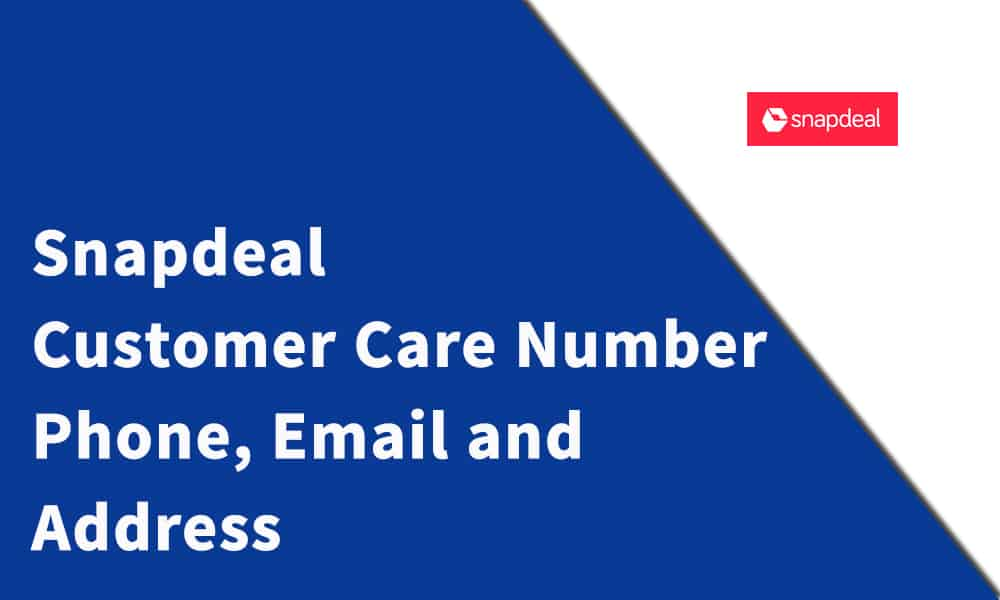 Snapdeal Customer Care Number, Phone, Email and Address