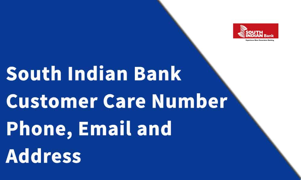South Indian Bank Customer Care Number,Phone, Email and Address