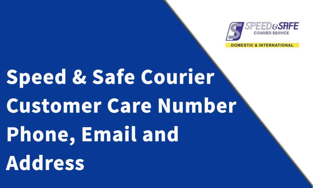 Speed & Safe Courier Customer Care Number,Phone, Email and Address