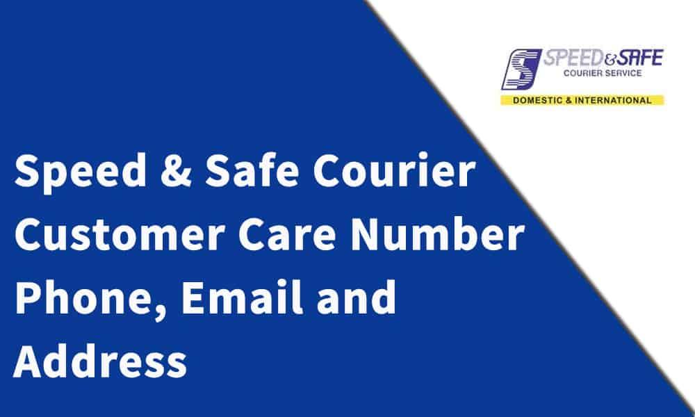 Speed & Safe Courier Customer Care Number