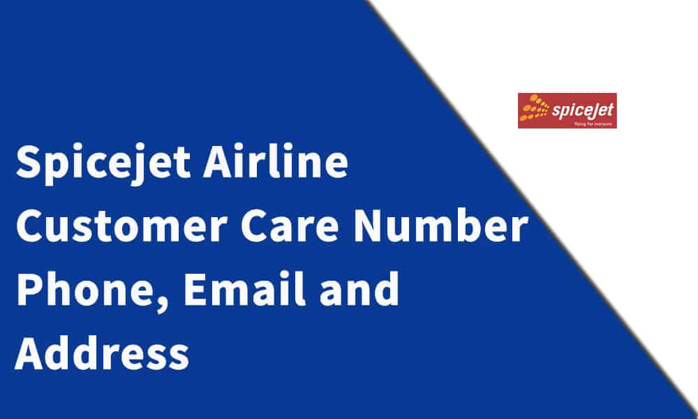 Spicejet Airline Customer Care Number, Phone, Email and Address