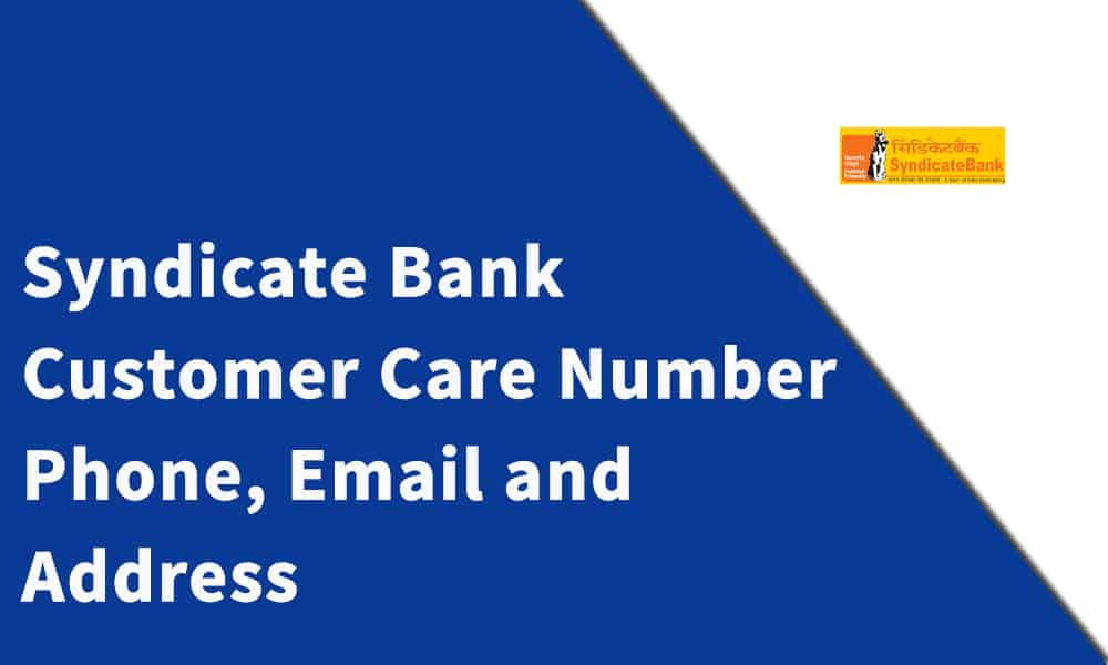 Syndicate Bank Customer Care Number, Phone, Email and Address