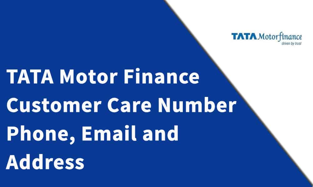 TATA Motor Finance Customer Care Number, Phone, Email and Address