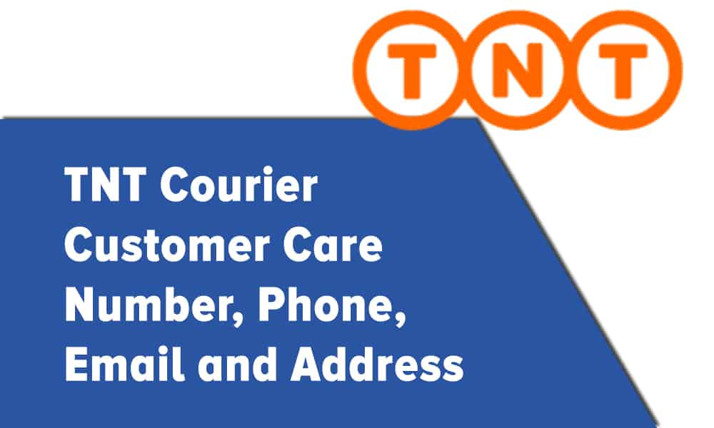 TNT Courier Customer Care Number, Phone, Email and Address