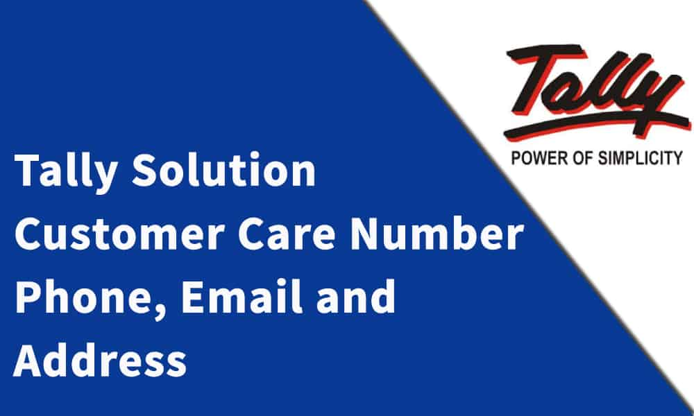 Tally Customer Care Number, Phone, Email and Address