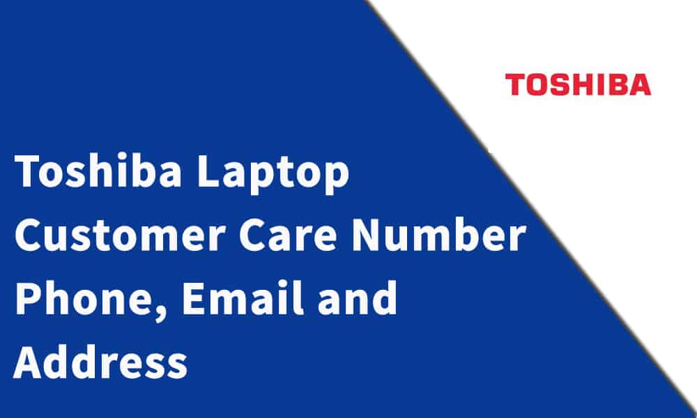 Toshiba Laptop Customer Care Number