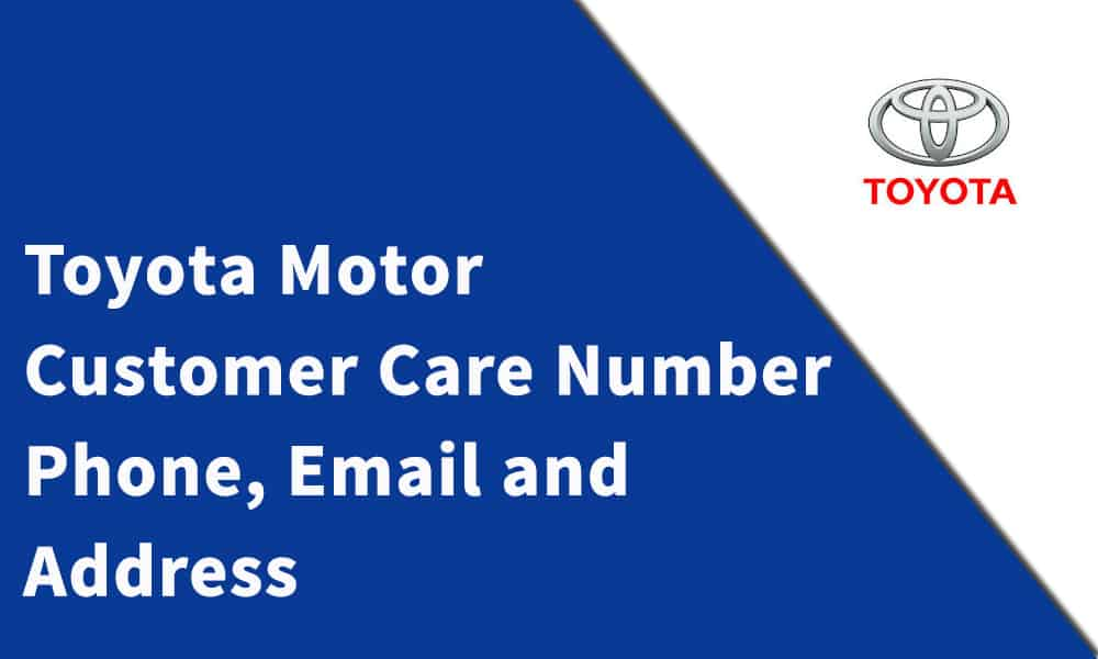 Toyota Customer Care Number, Phone, Email and Address