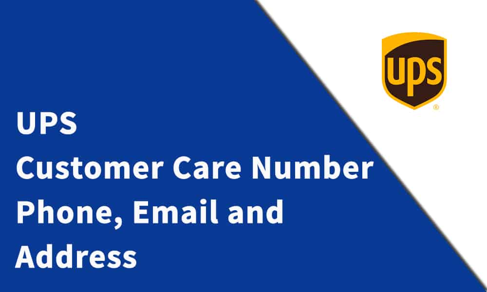 UPS Customer Care Number, Phone, Email and Address