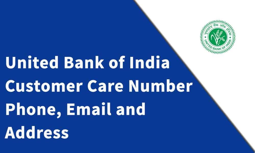 United Bank Of India Customer Care Number,Phone, Email and Address