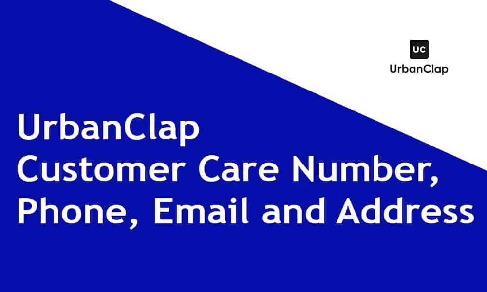 UrbanClap Customer Care Number,Phone, Email and Address