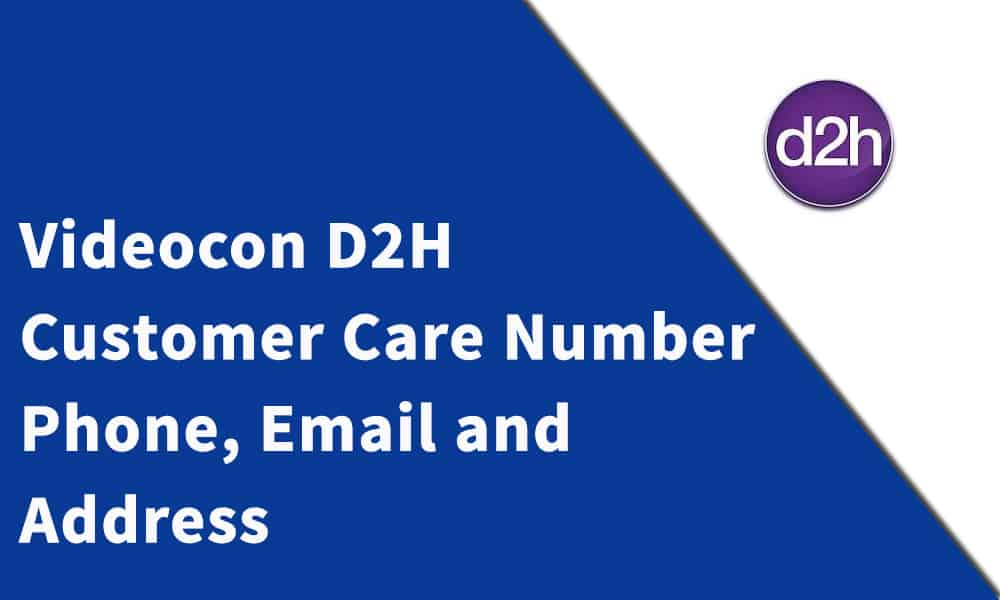 Videocon D2H Customer Care Number, Phone, Email and Address