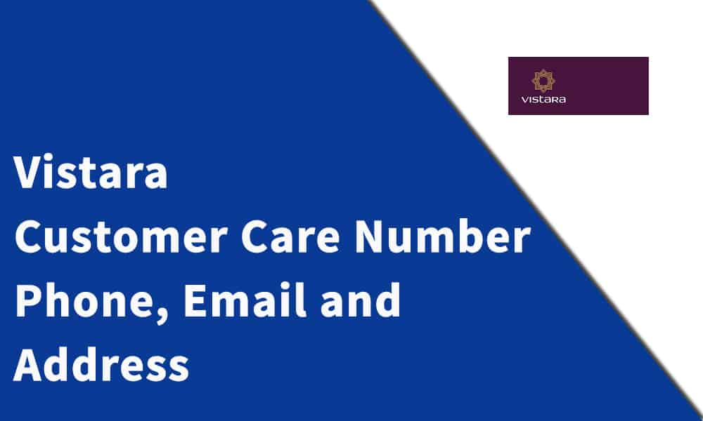Vistara Customer Care Number, Phone, Email and Address