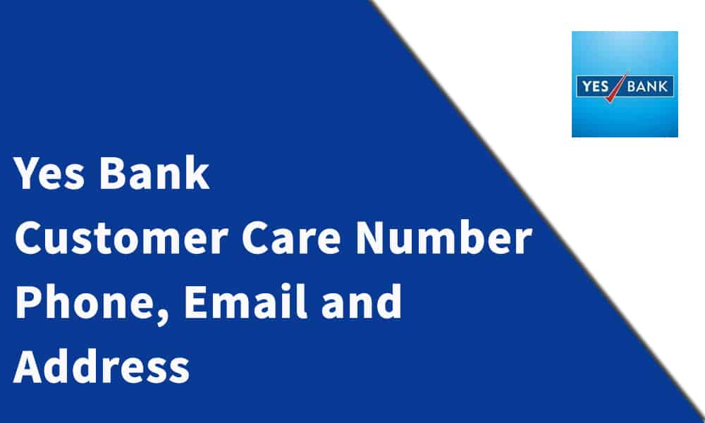 Yes Bank Customer Care Number,Phone, Email and Address