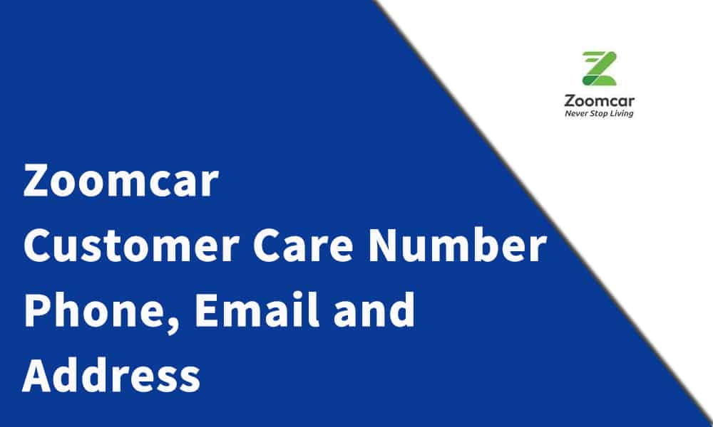 Zoomcar Customer Care Number, Phone, Email and Address