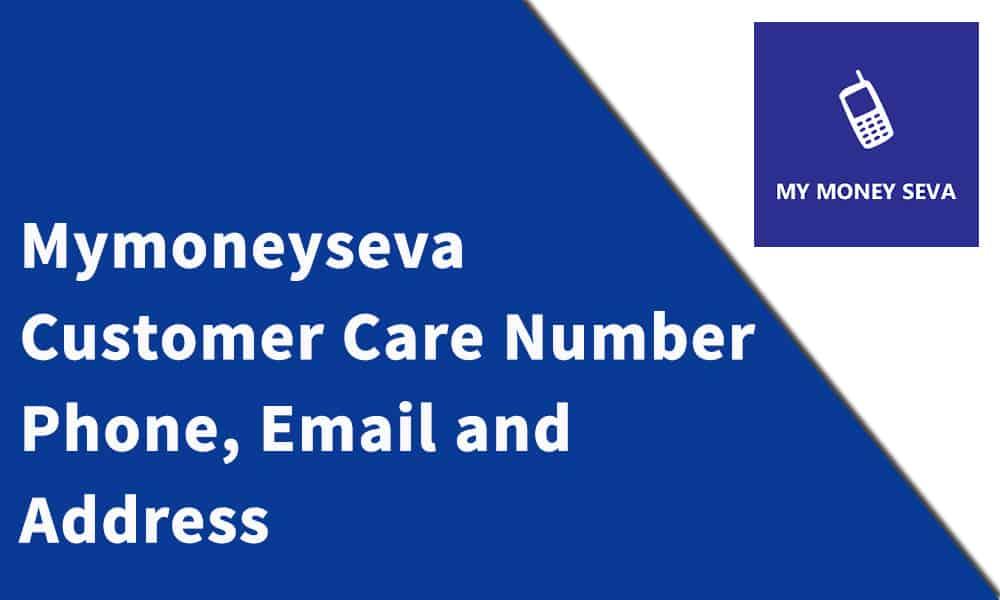 mymoneyseva Customer Care Number