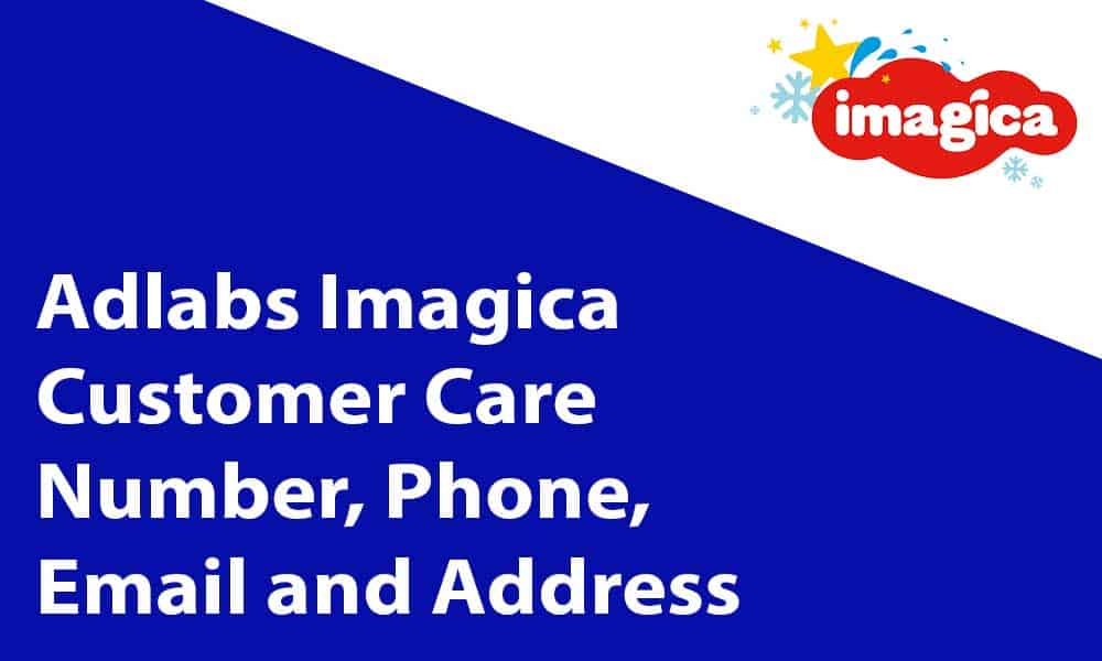 Adlabs Imagica Customer Care Number, Phone, Email and Address