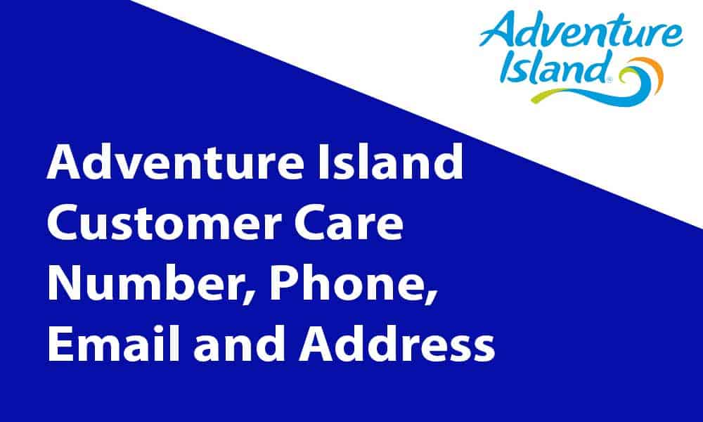 Adventure Island Customer Care Number, Phone, Email and Address