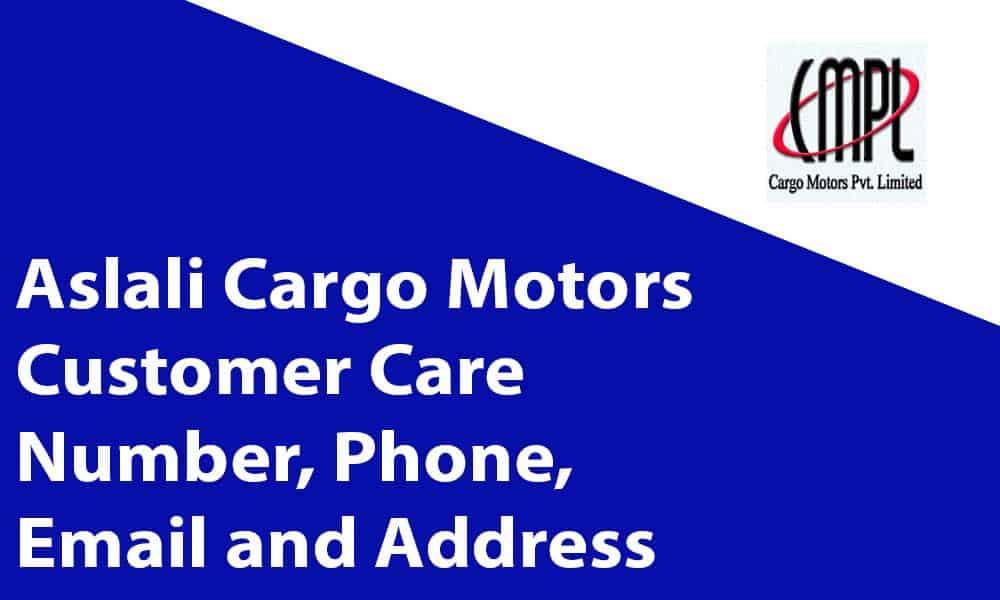Aslali Cargo Motors Customer Care Number