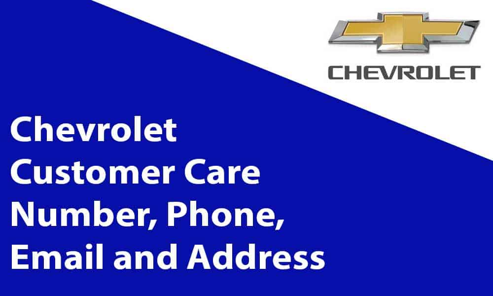 Chevrolet Customer Care Number, Phone, Email and Address
