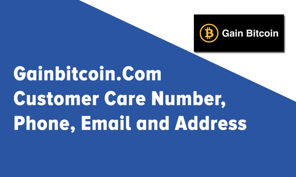 Gainbitcoin.Com Customer Care Number, Phone, Email and Address