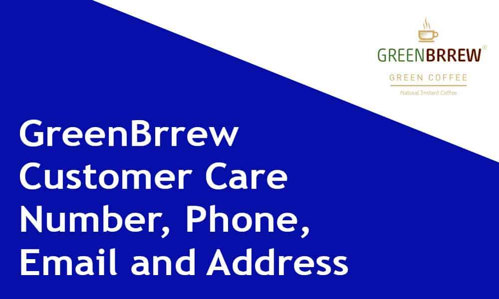 GreenBrrew Customer Care Number, Phone, Email and Address