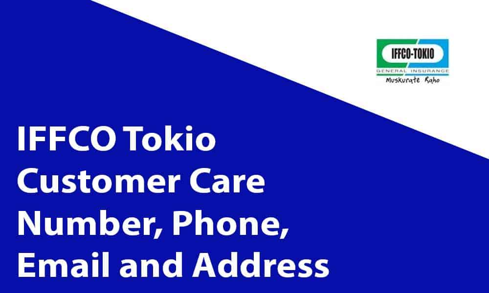 IFFCO-TOKIO General Insurance Customer Care Number, Phone, Email and Address