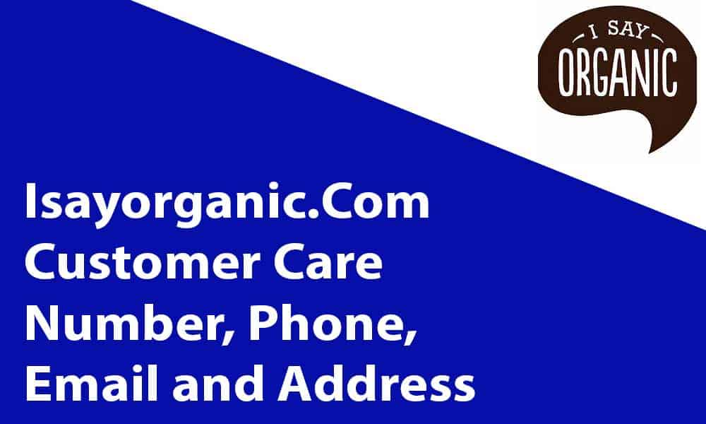 Isayorganic Customer Care Number