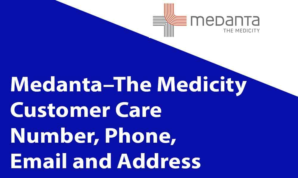 Medanta–The Medicity Customer Care Number