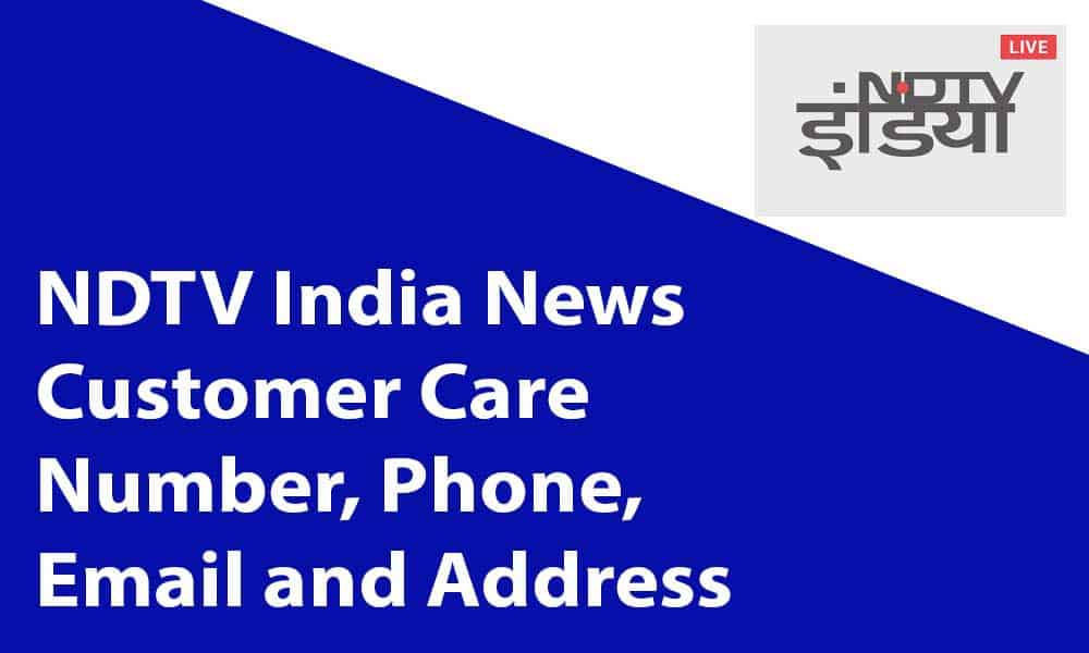 NDTV India News Customer Care Number, Phone, Email and Address