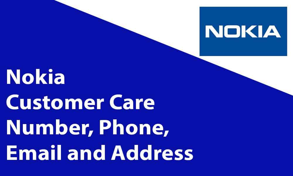 Nokia Customer Care Number, Phone, Email and Address