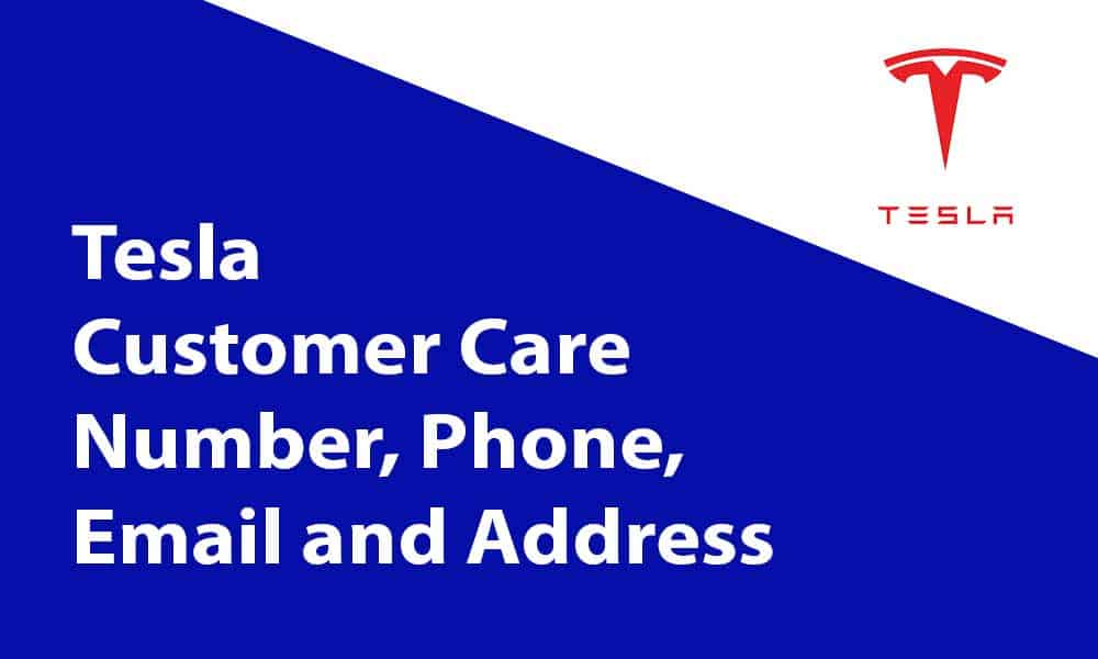 Tesla Customer Care Number, Phone, Email and Address