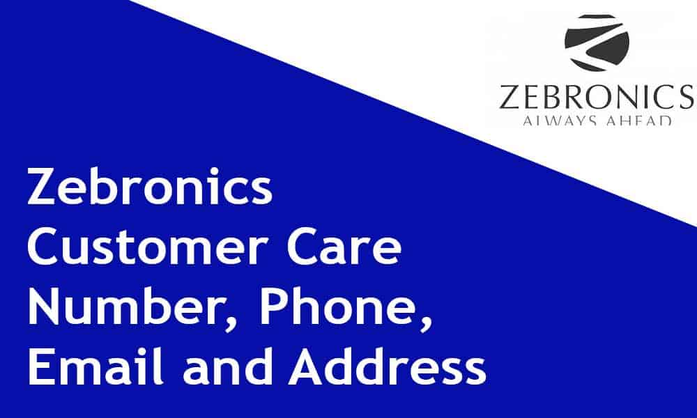 Zebronics Customer Care Number