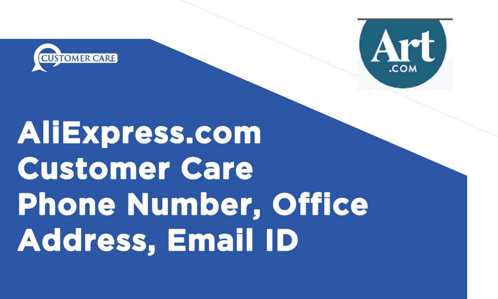 AliExpress Customer Care Number, Phone, Email and Address