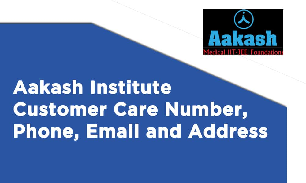 Aakash Institute Customer Care Number, Phone, Email and Address