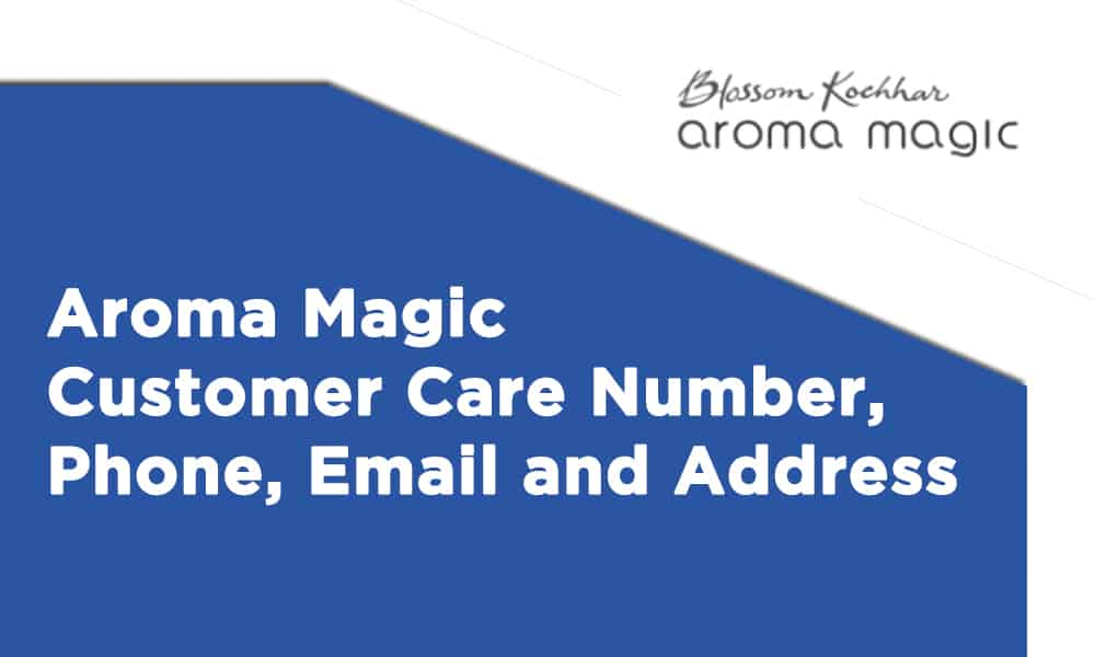 Aroma Magic Customer Care Number, Phone, Email, and Address