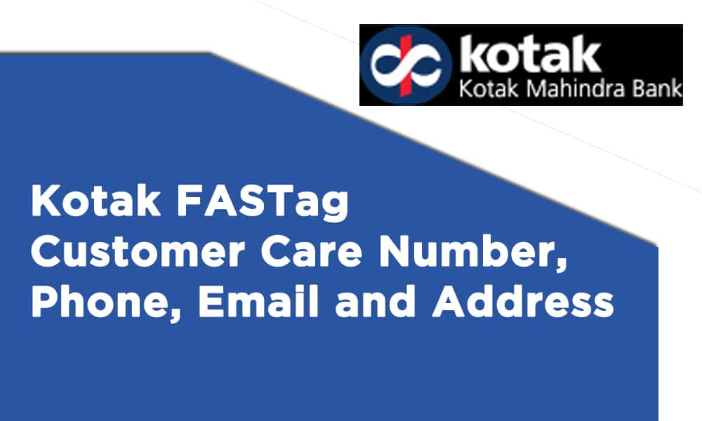 Kotak FASTag Customer Care Number, Phone, Email, and Address