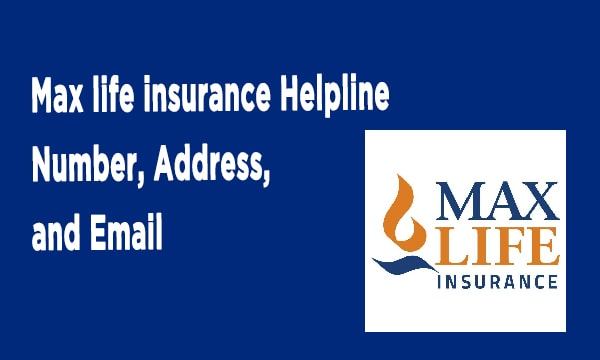 Max life insurance Helpline Number, Address, and Email ...